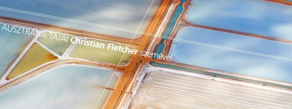 Ausztrália tájai Christian Fletcher szemével