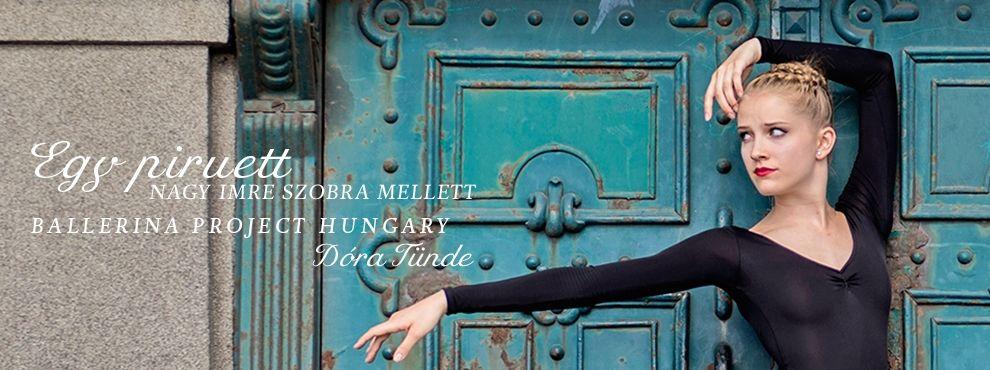 EGY PIRUETT NAGY IMRE SZOBRA MELLETT  Ballerina Project Hungary – Dóra Tünde