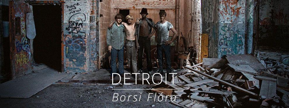 Borsi Flóra - Detroit