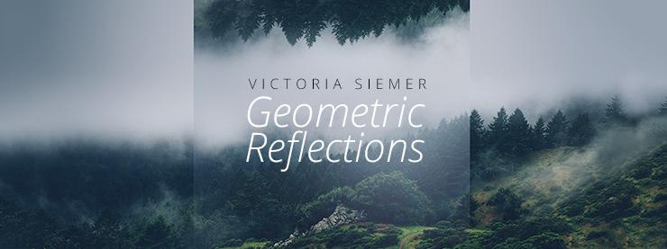 Victoria Siemer - Geometric Reflections