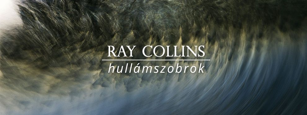 Ray Collins - Hullámszobrok