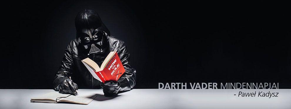 Darth Vader mindennapjai