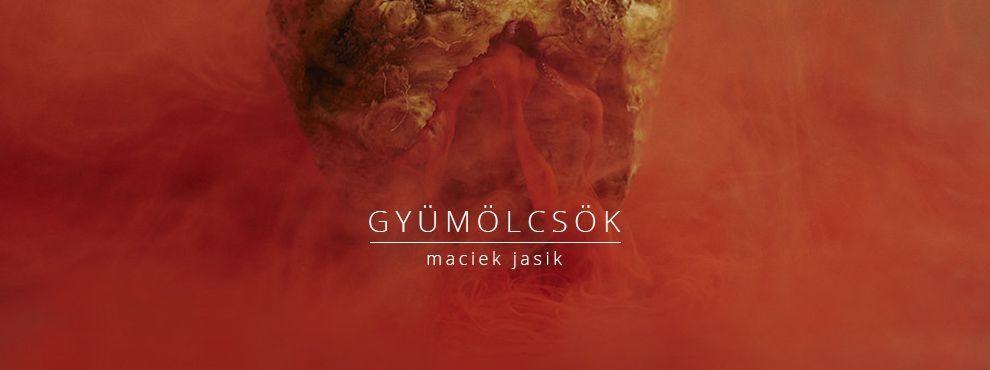 Maciek Jasik - Gyümölcsök