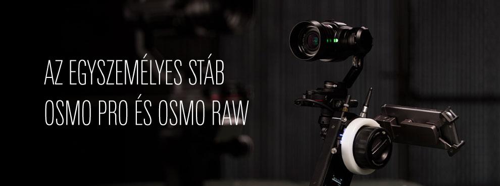 Az egyszemélyes stáb - Dji Osmo Pro és Osmo RAW
