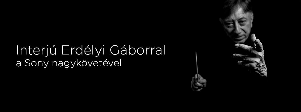 Interjú Erdélyi Gáborral, a Sony nagykövetével