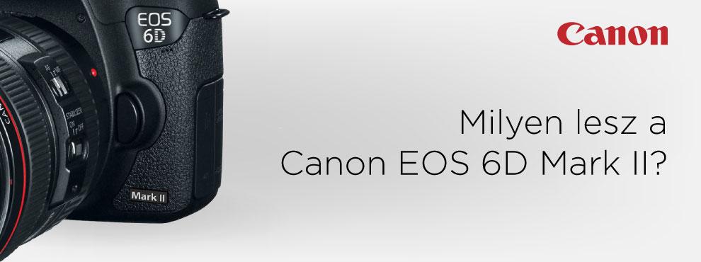 Milyen lesz a Canon EOS 6D Mark II