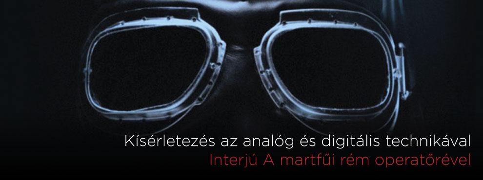 Kísérletezés az analóg és digitális technikával - Interjú Szabó Gáborral, A martfűi rém operatőrével