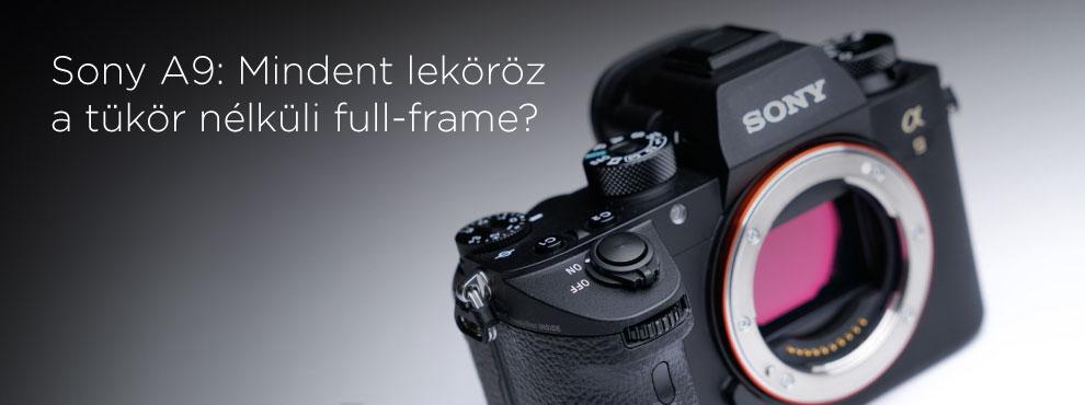 Sony A9: Mindent leköröz a tükör nélküli full-frame?