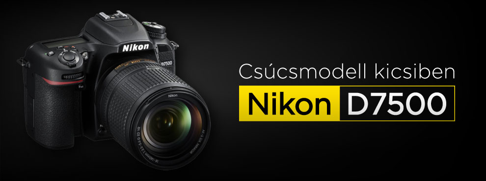 Nikon D7500: csúcsmodell kicsiben