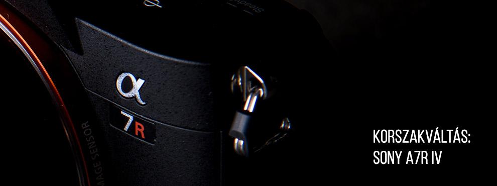 Korszakváltás: Sony Alpha 7R IV