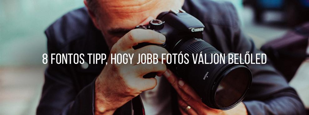 8 fontos tipp, hogy jobb fotós váljon belőled