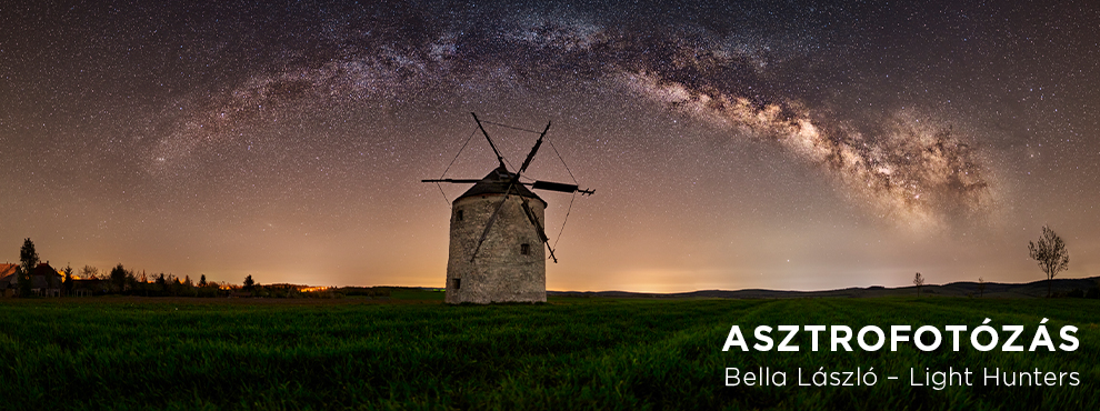 Bella László | Light Hunters - Asztrofotózás