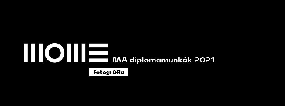 MOME Fotográfia Mesterképzés Diplomamunkák 2021 (18+)
