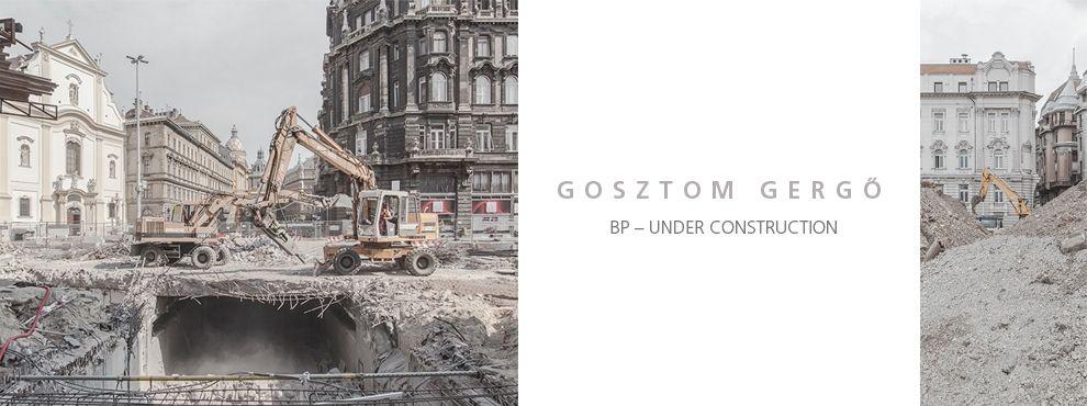 Gosztom Gergő BP - Under construction című képsorozata