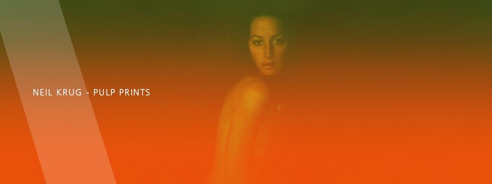 Neil Krug - Pulp Prints