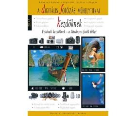 A digitális fotózás műhelytitkai kezdőknek 2013