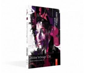 Adobe InDesign CS6 - Tanfolyam a könyvben